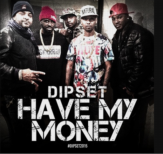 Dipset_HaveMyMoney