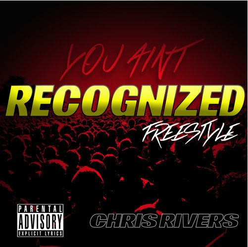 ChrisRivers_YouAintRecognized