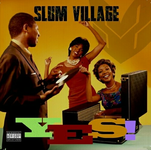 SlumVillage_Yes