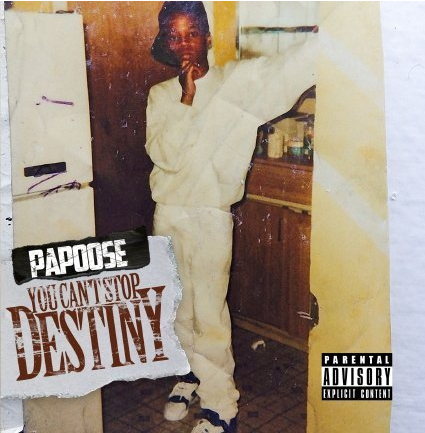 Papoose_YouCantStopDestiny