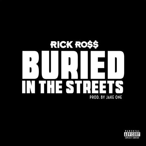 RickRoss_buriedinthestreets
