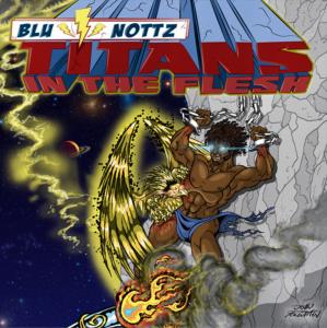 Blu_Nottz_TitansIntheFlesh