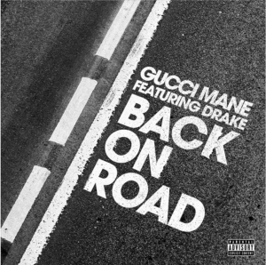 GucciMane_Drake_BackOntheRoad