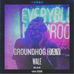wale_groundhogsday