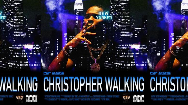 Pop Smoke_Christopher Walking